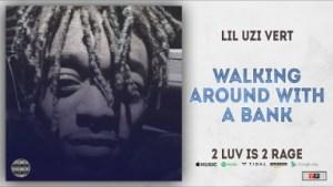 Lil Uzi Vert - Walking Around With A Bank